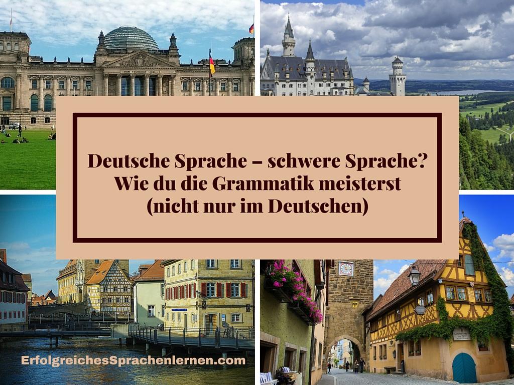 Deutsche Sprache – schwere Sprache_ Wie du die Grammatik meisterst (nicht nur im Deutschen)