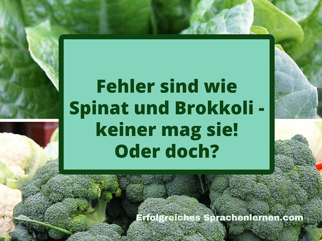 Fehler sind wie Spinat und Brokkoli - keiner mag sie! Oder doch_